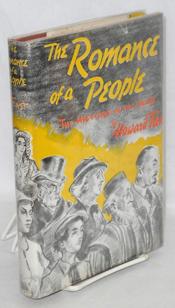 The romance of a people; the history of the Jews [sub-title from dj]. Howard Fast.