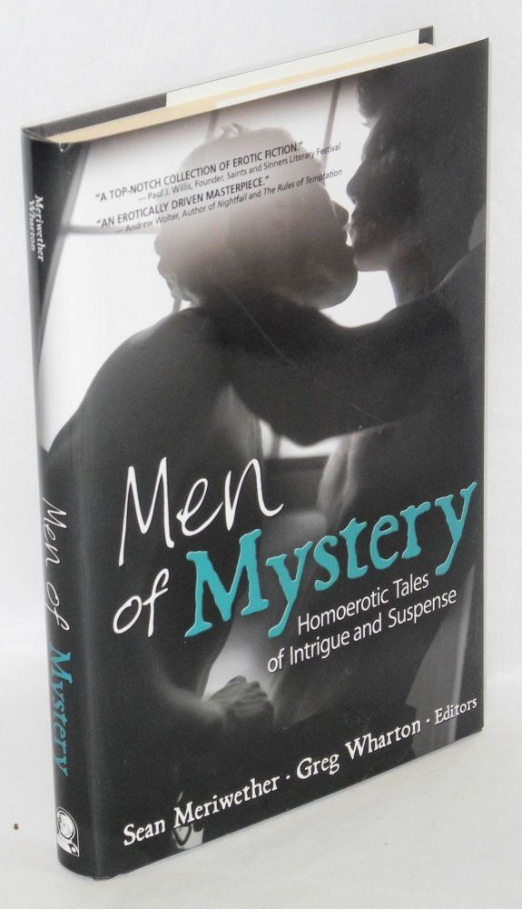 Men of mystery: homoerotic tales of intrigue and suspense. Sean Meriweather, Greg Wharton.