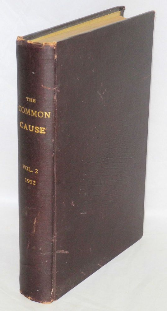 The Common cause. Volume 2. July-December, 1912. John Meader, ed.