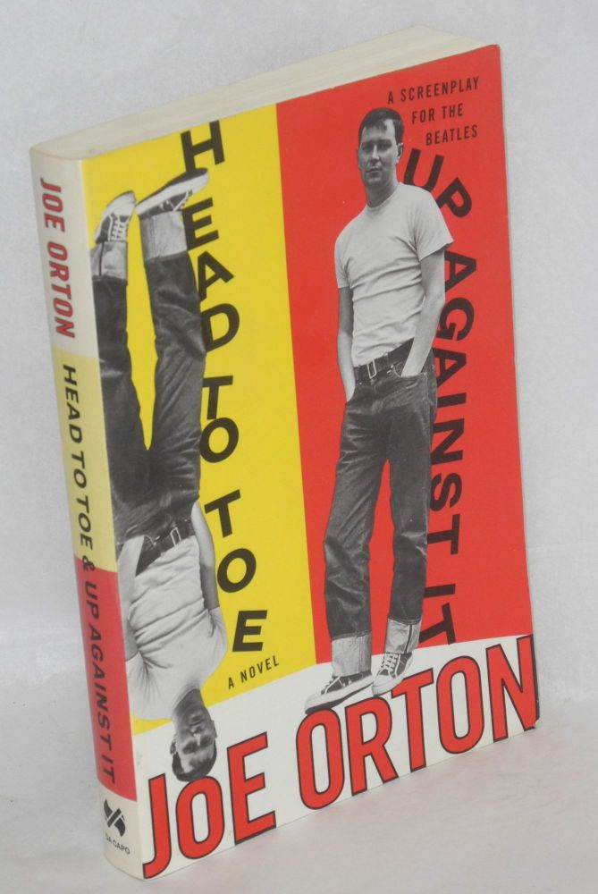 Head to toe, a novel & Up against it; a screenplay for the Beatles. Joe Orton, , John Lahr.