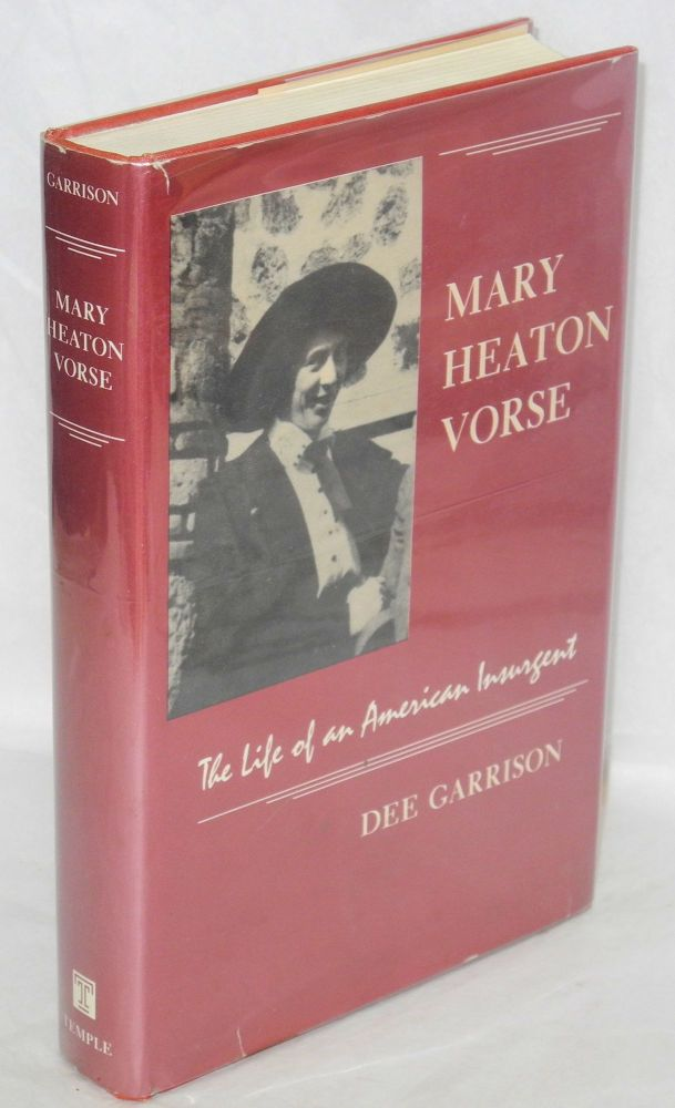 Mary Heaton Vorse; the life of an American insurgent. Dee Garrison.
