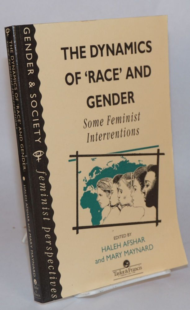 The dynamics of 'race' and gender: some feminist interventions. Haleh Afshar, eds Mary Maynard.