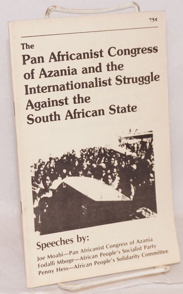 The Pan Africanist Congress of Azania and the internationalist struggle against the South African state. Joe Moabi, Fodalli Mboge, Penny Hess.