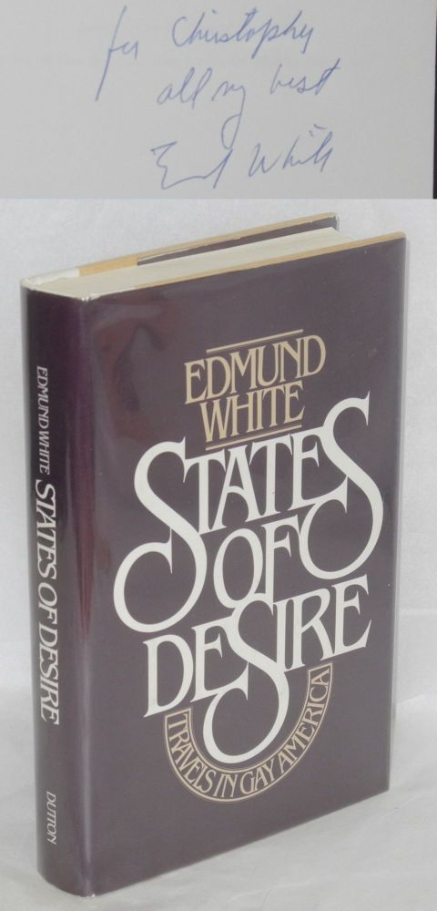States of desire; travels in gay America. Edmund White.