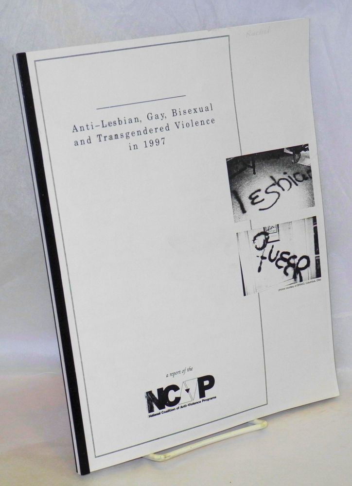 Anti-lesbian, gay, bisexual, and transgendered violence in 1997: San Francisco edition. National Coalition of Anti-violence Programs, Community United Against Violence.