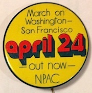 March on Washington - San Francisco. Out now: April 24 [pinback button]. National Peace Action Coalition.