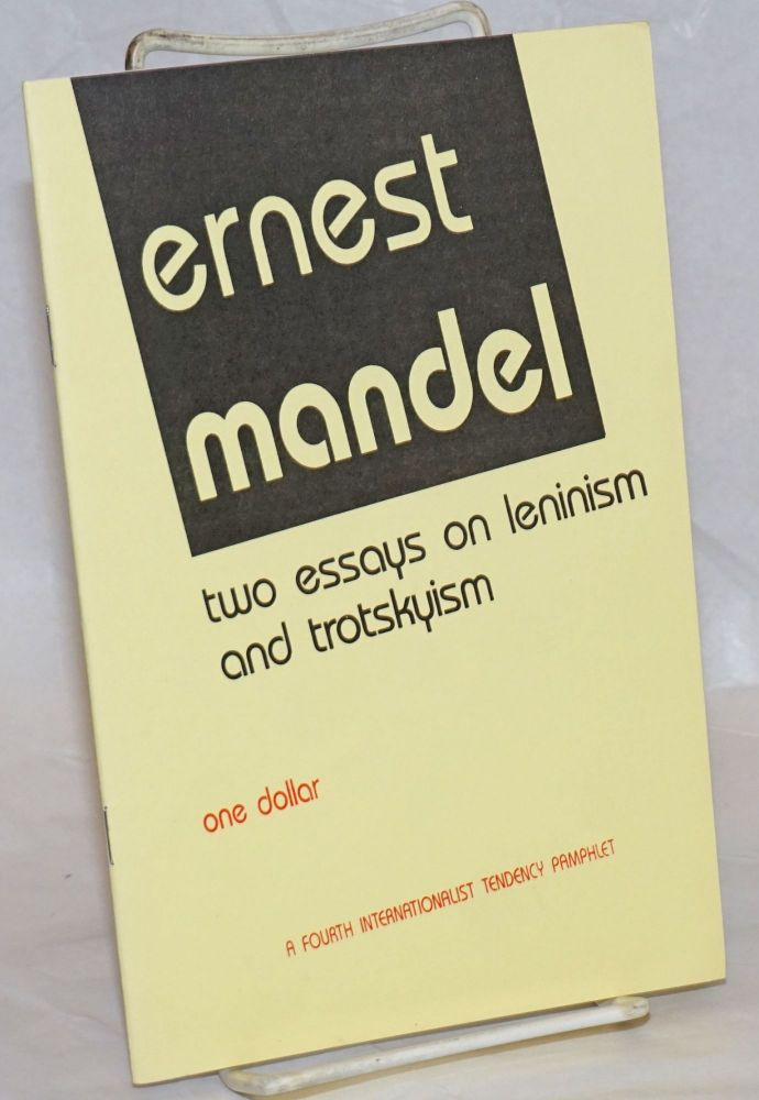 Two essays on Leninism and Trotskyism. Ernest Mandel.