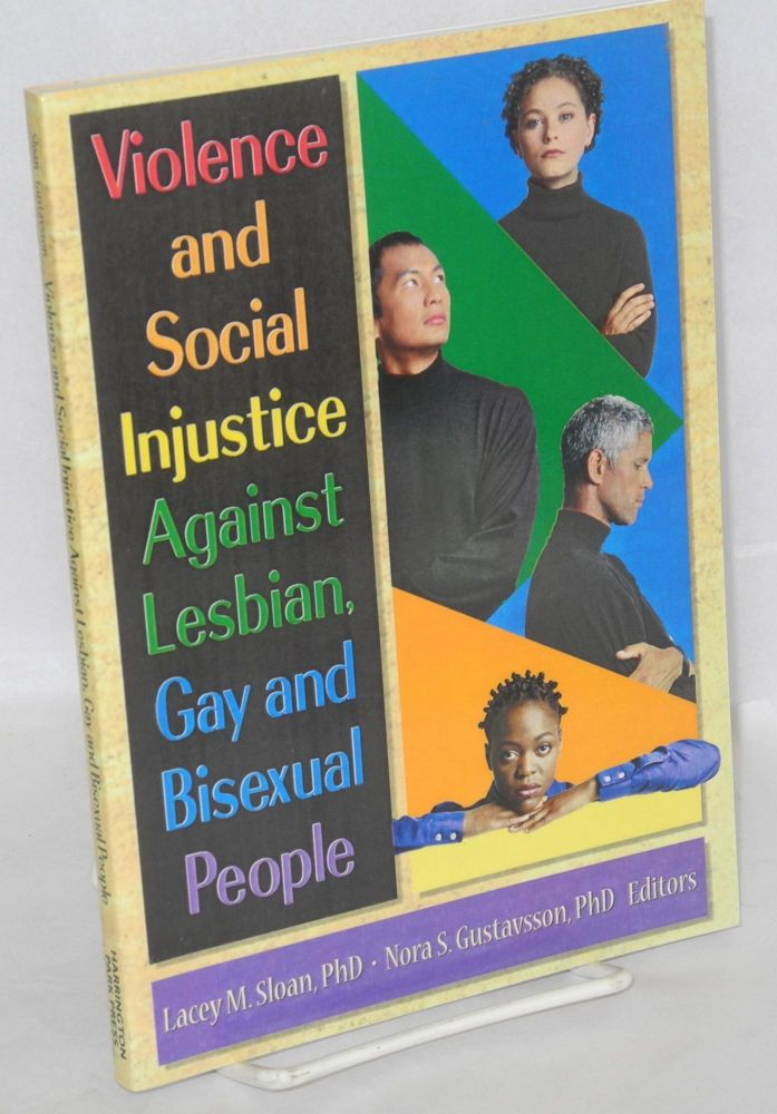 Violence and social injustice against lesbian, gay and bisexual people. Lacey M. Sloan, PhD, Nora Gustavsson PhD.