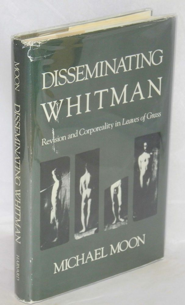 "Disseminating Whitman: revision and corporeality in ""Leaves of Grass"" Walt Whitman, Michael Moon."