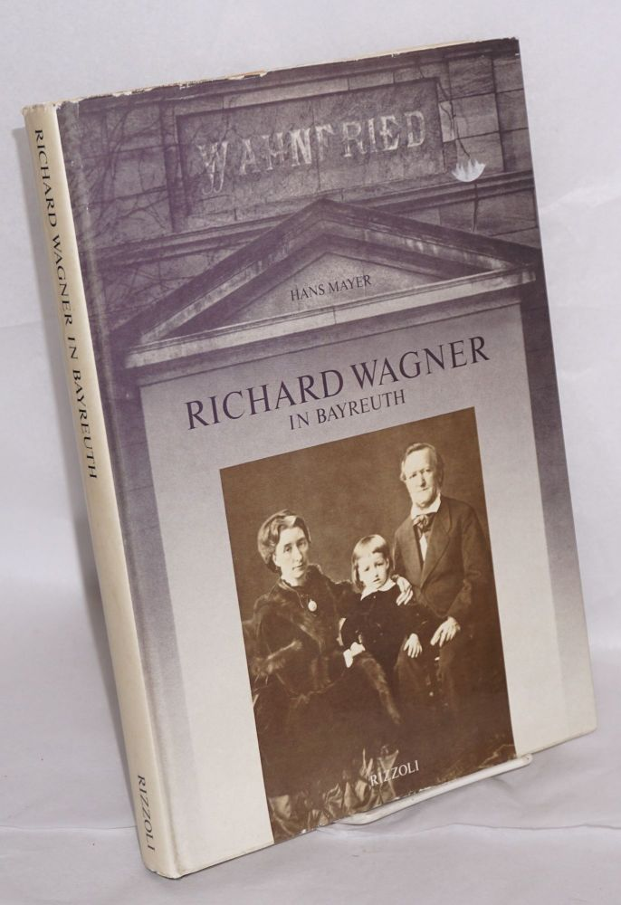 Richard Wagner in Bayreuth 1876-1976. Translated by Jack Zipes. Hans Mayer.