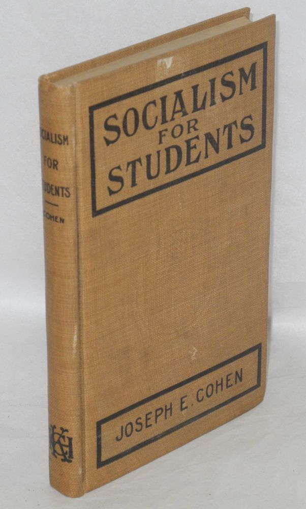 Socialism for students. Joseph E. Cohen.