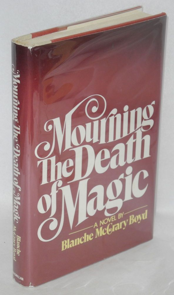 Mourning the death of magic. Blanche McCrary Boyd.