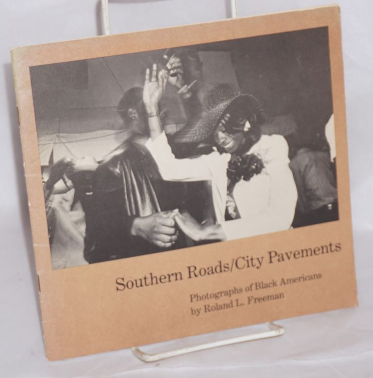 Southern roads/city pavements: photographs of black Americans. Roland L. Freeman.