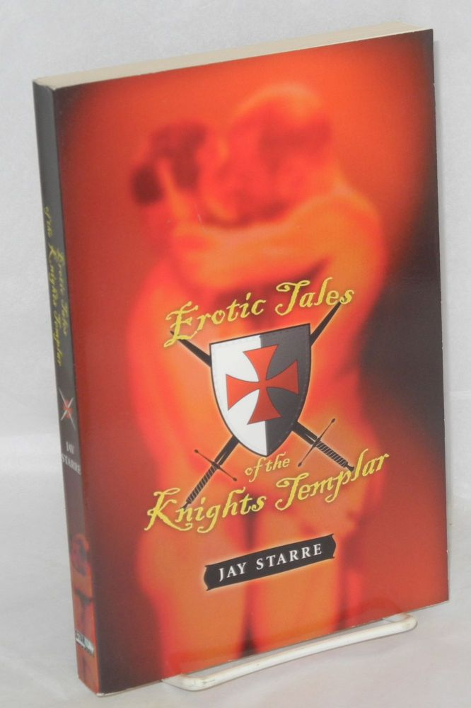 Erotic tales of the Knights Templar. Jaye Starre.