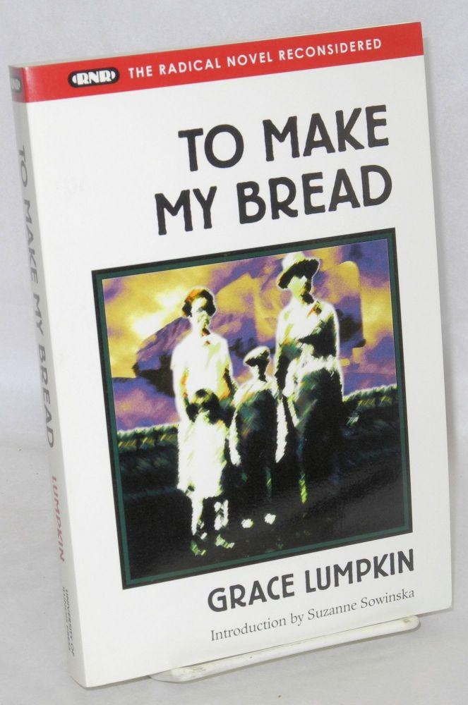To make my bread. Introduction by Suzanne Sowinska. Grace Lumpkin.