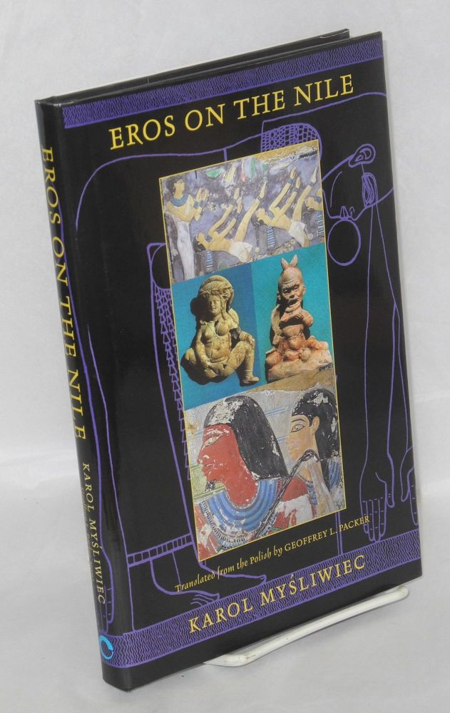 Eros on the Nile. Karol Mysliwiec, , Geoffrey L. Packer.