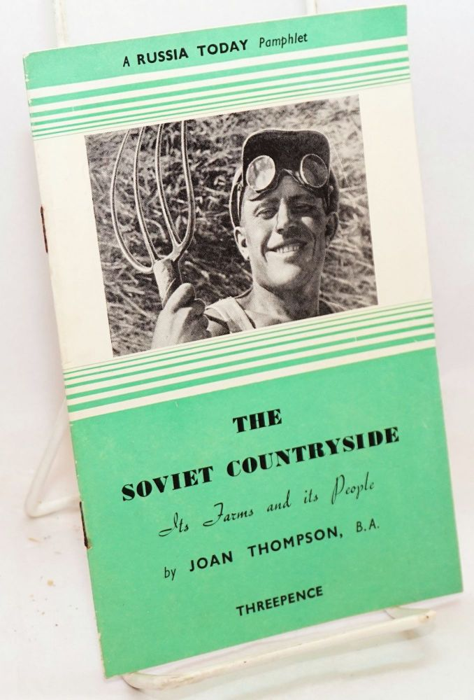 The Soviet Countryside: Its Farms and Its People. Joan Thompson.