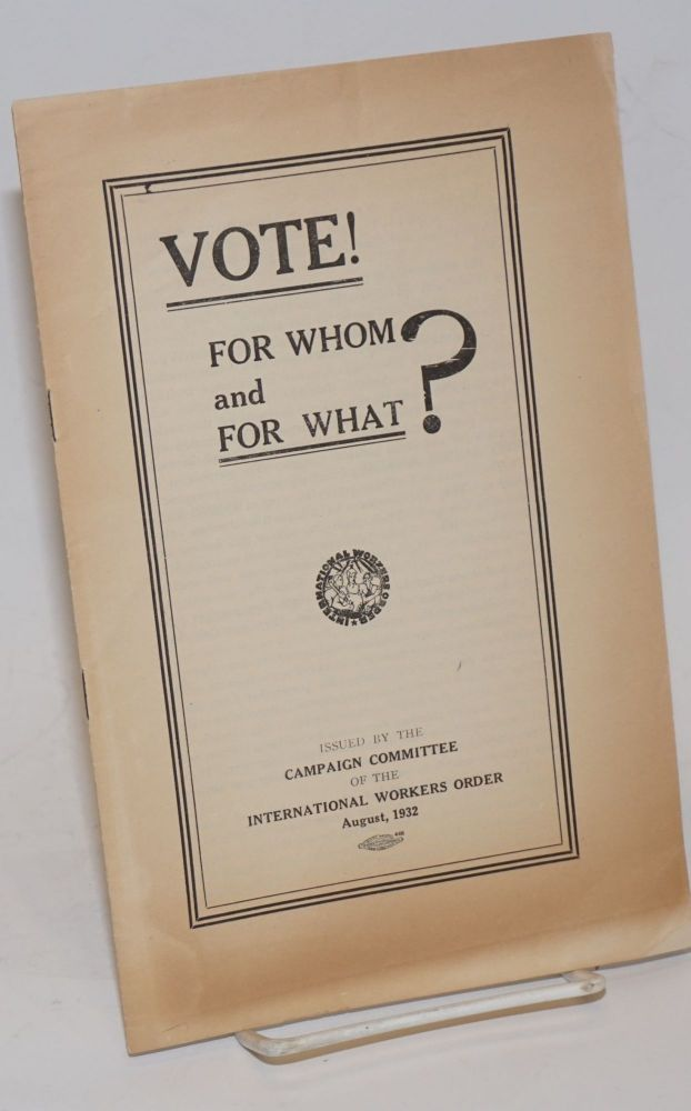 Vote! For Whom and For What? August 1932. International Workers Order.