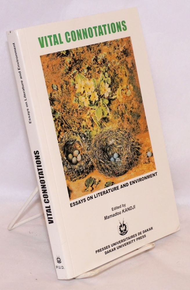 Vital connotations, essays on literature and environment. Mamadou Kandji, ed.