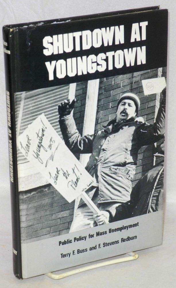 Shutdown at Youngstown; public policy for mass unemployment. Terry F. Buss, F. Stevens Redburn.