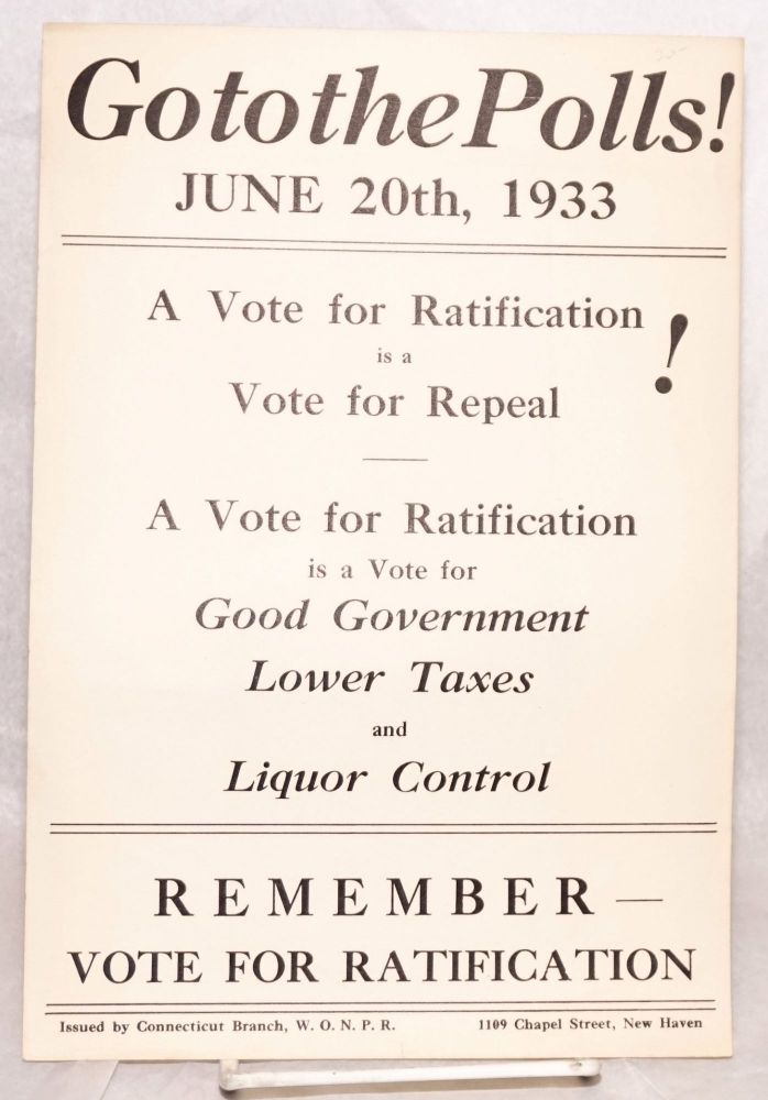 Go to the polls! June 20th, 1933. A vote for ratification is a vote for repeal [handbill]. Women's Organization for National Prohibition Reform, WONPR.