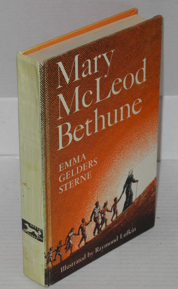 Mary McLeod Bethune; illustrated by Raymond Lufkin. Emma Gelders Sterne.