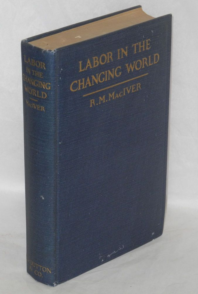 Labor in the changing world. R. M. MacIver.