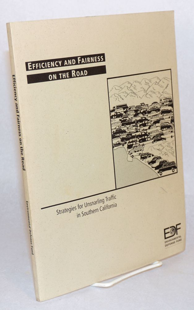 Efficiency and fairness on the road strategies for unsnarling traffic in Southern California. Michael W. Cameron.