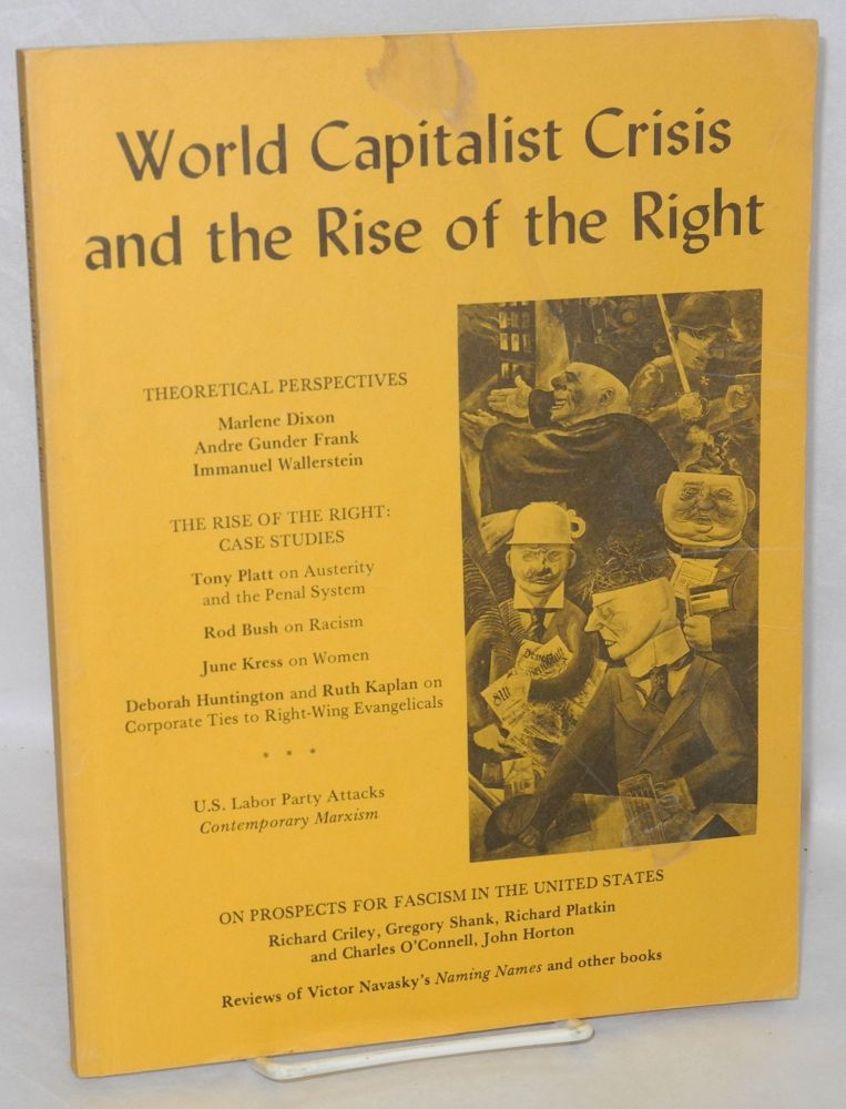 World capitalist crisis and the rise of the right. Marlene Dixon, eds, Tony Platt, Susanne Jonas.