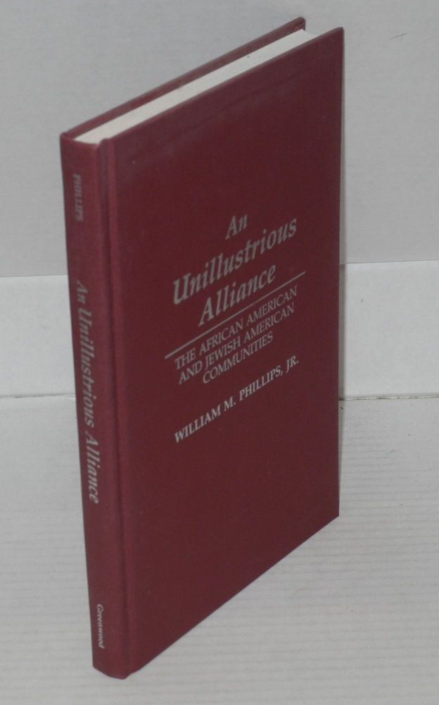 An unillustrious alliance: the African American and Jewish American communities. William M. Phillips.
