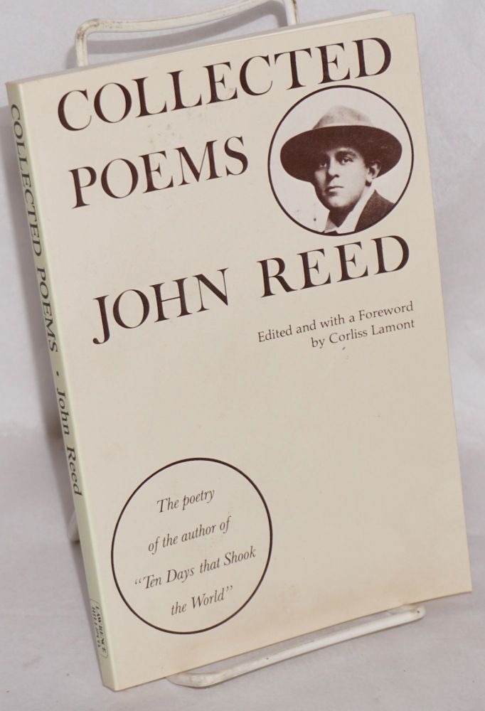 Collected poems. Edited and with a foreword by Corliss Lamont. John Reed.