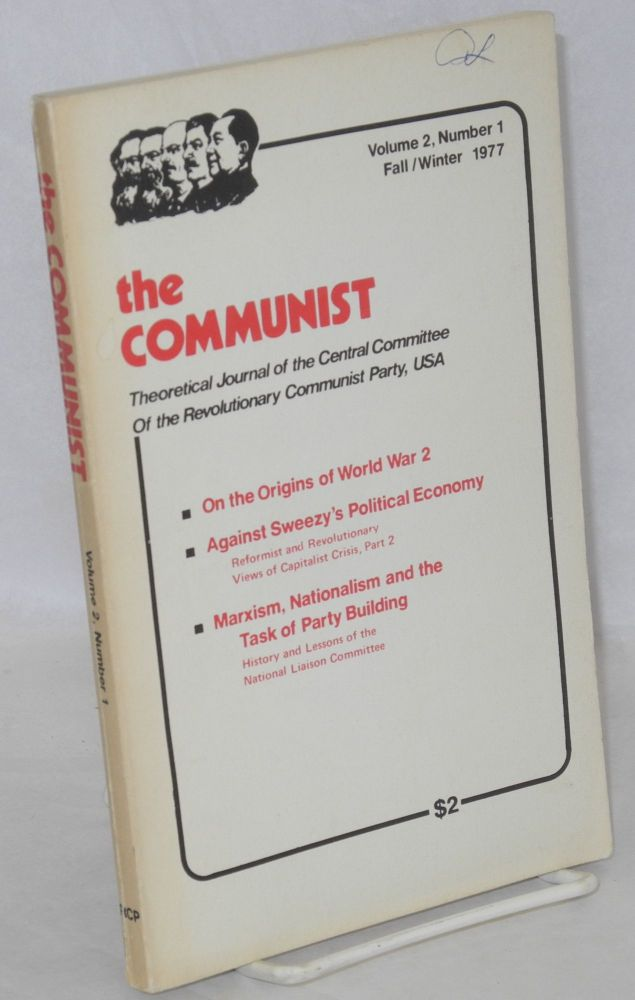 The Communist, theoretical journal of the Revolutionary Communist Party, USA. Volume 2, no. 1. USA Revolutionary Communist Party.