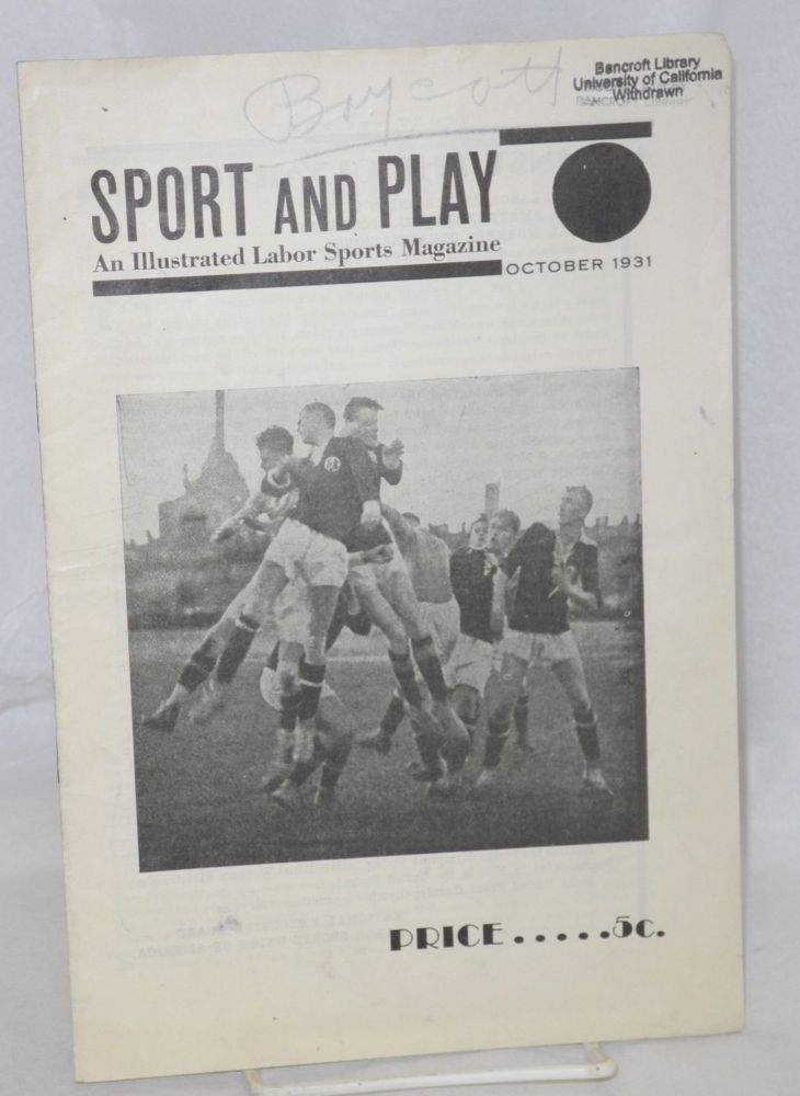 Sport and play: an illustrated labor sports magazine, vol. 1, no. 7, October, 1931. Official organ of the Labor Sports Union, section of Red Sports International. Si Gerson.