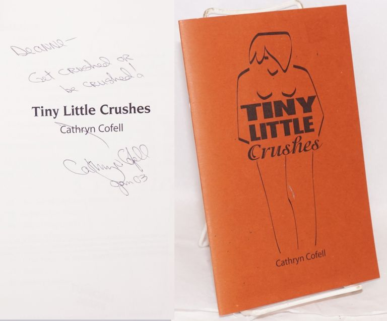 Tiny Little Crushes. Cathryn Cofell.