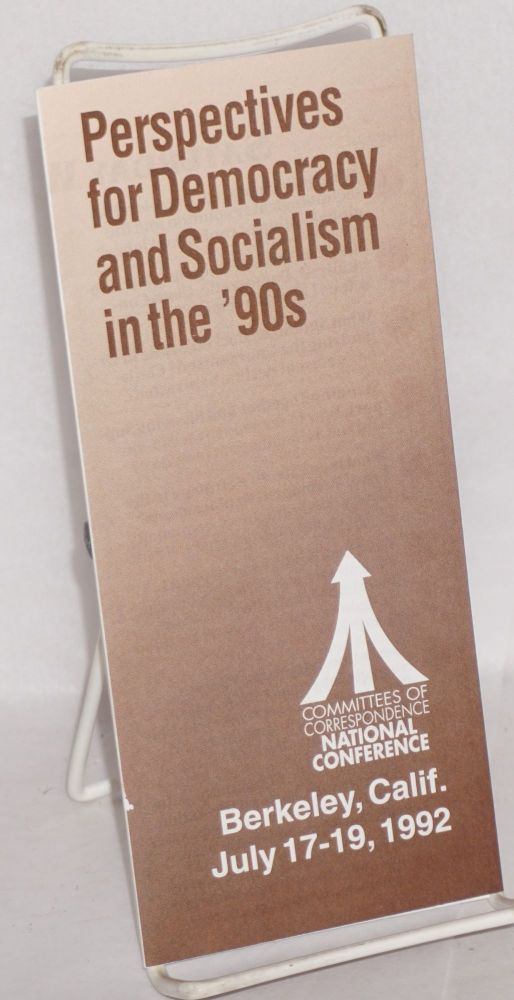 Perspectives for democracy and socialism in the 90's. National Conference. Committees of Correspondence.