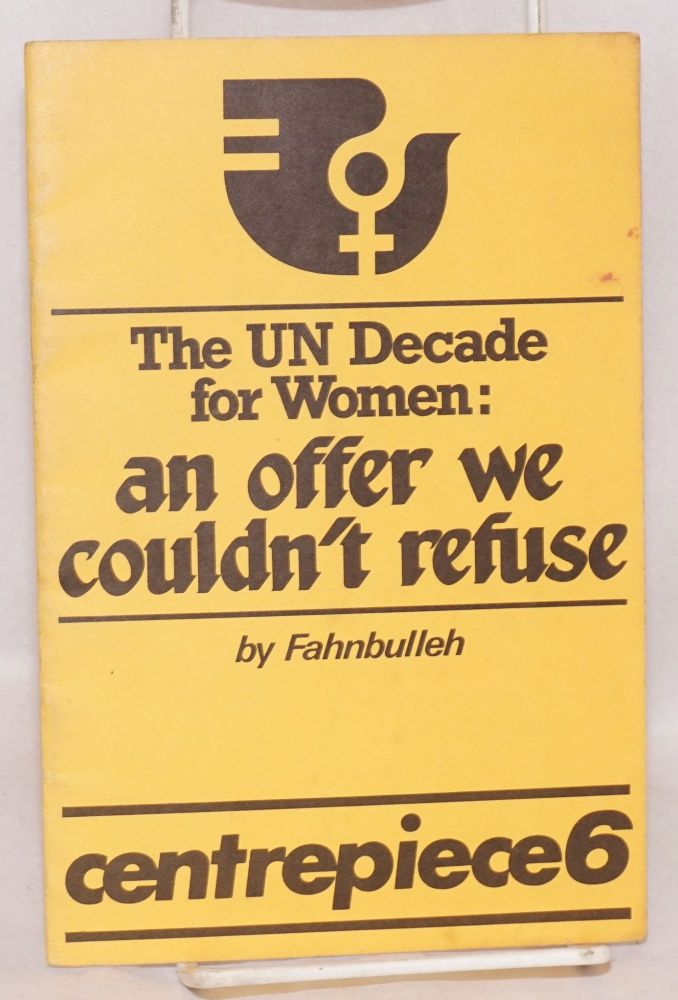 The UN Decade for Women: an offer we couldn't refuse. Fahnbulleh.