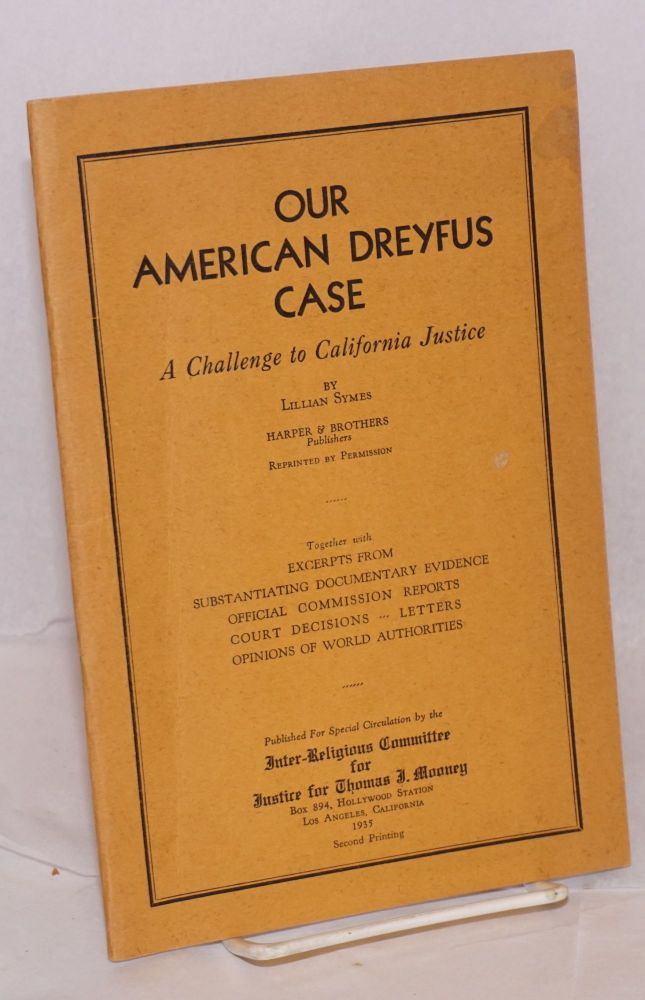 Our American Dreyfus case; a challenge to California justice [reprinted from Harper's Magazine]. Together with excerpts from substantiating documentary evidence, official commission reports, court decisions, letters, opinions of world authorities. Lillian Symes.