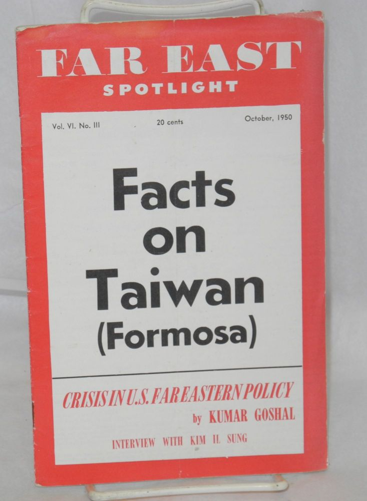 Far East Spotlight. Vol. VI no. III, (Oct. 1950). Facts on Taiwan (Formosa)