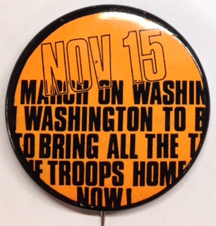 Nov 15 - March on Washington to bring all the troops home now! (pinback button). New Mobilization Committee to End the War in Vietnam.