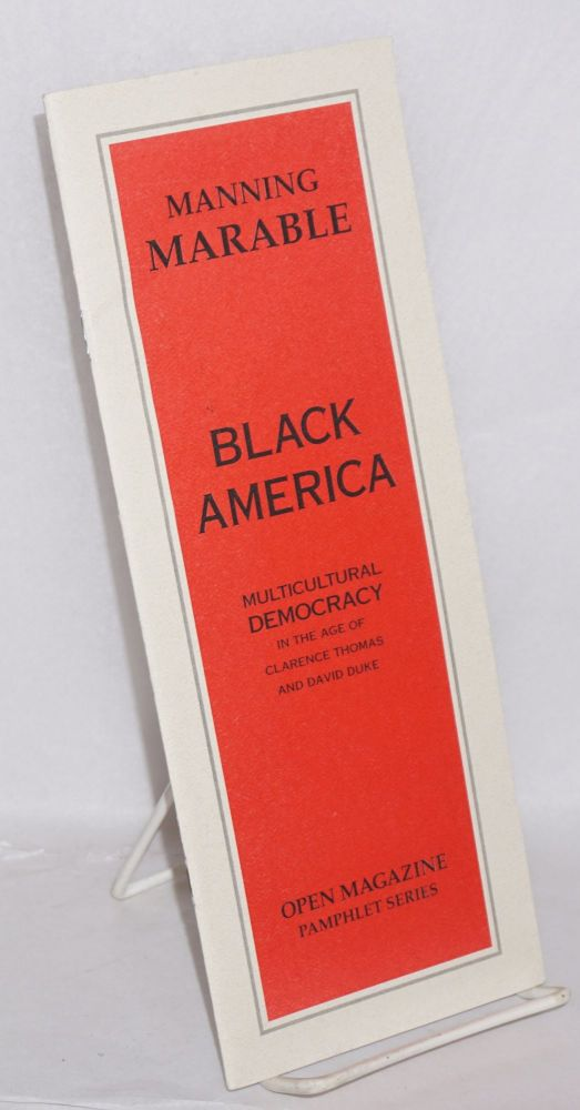 Black America: multicultural democracy in the age of Clarence Thomas and David Duke. Manning Marable.