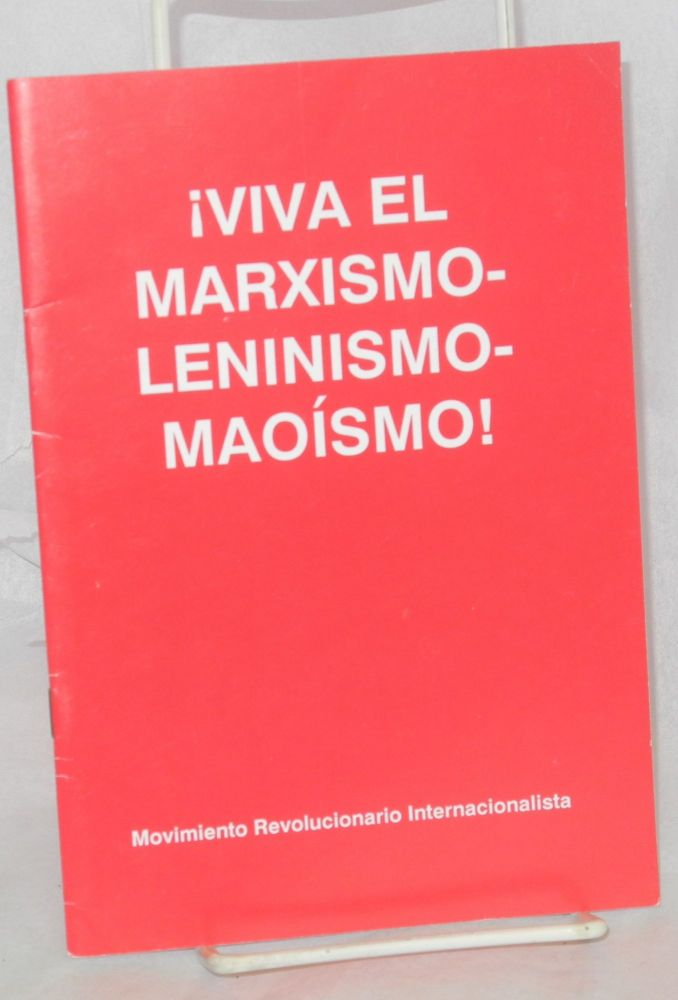 ¡ Viva el Marxismo-Leninismo-Maoísmo! Movimiento Revolucionario Internacionalista, Revolutionary Internationalist Movement.