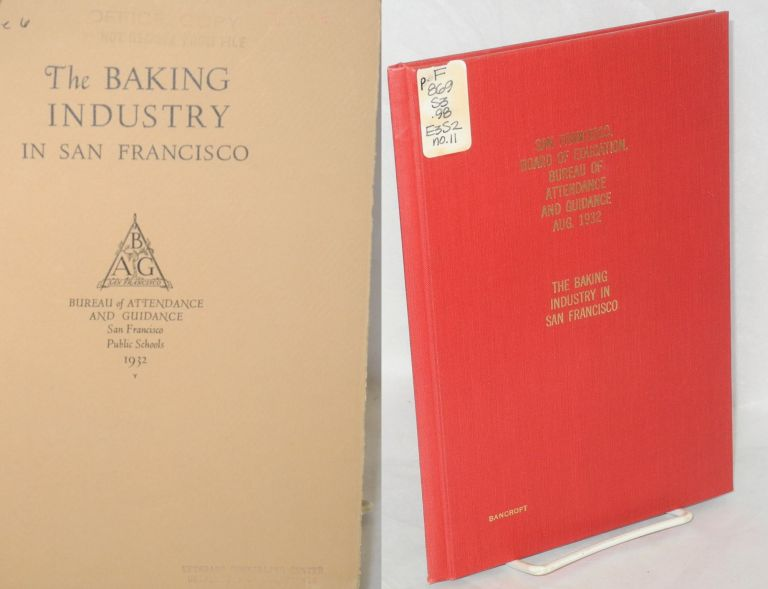 The baking industry in San Francisco. Emma L. Noonan, Bureau of Attendance and Guidance supervisor.