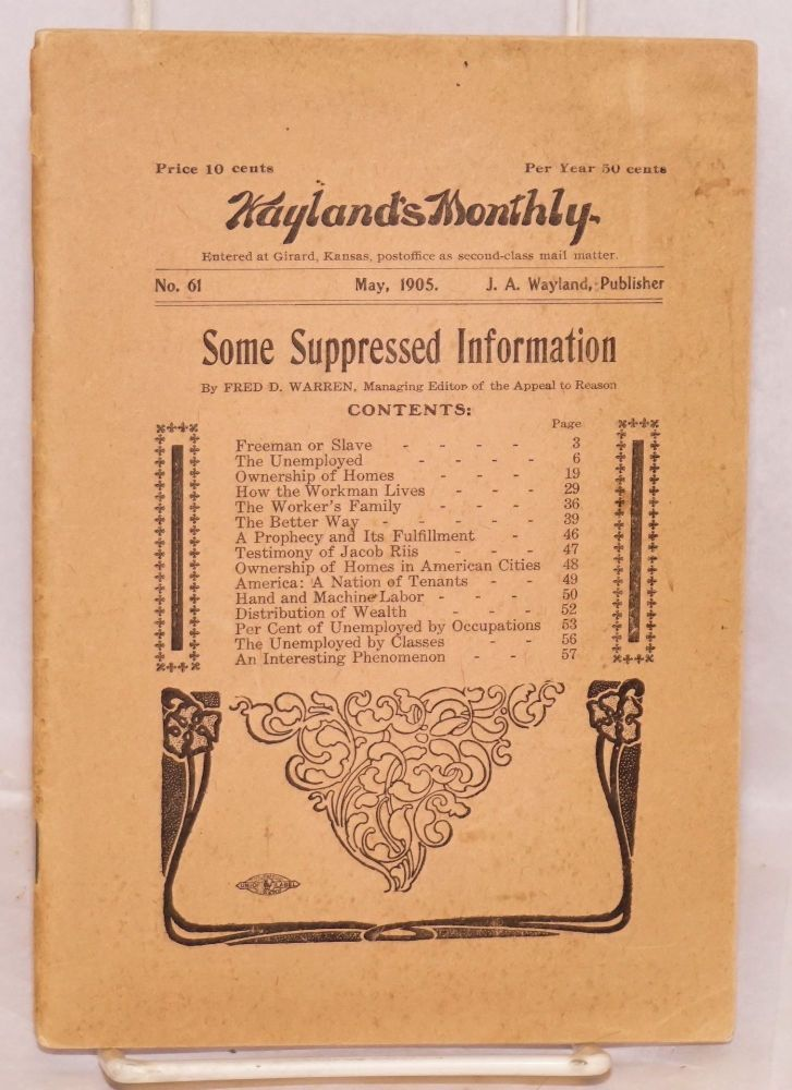 Freeman or slave? A book of suppressed information. Wayland's monthly, no. 61, May, 1905. Fred D. Warren.
