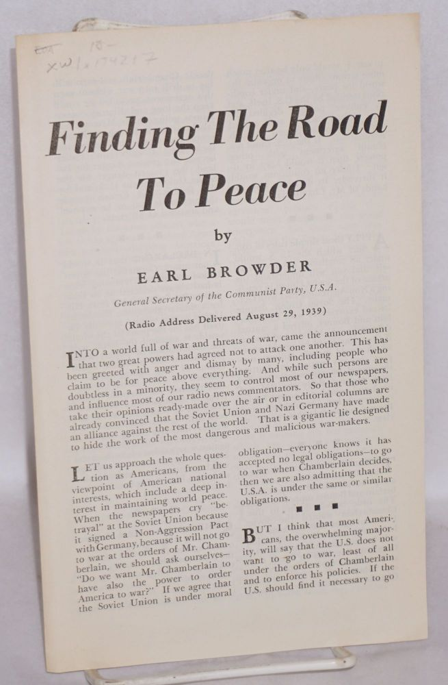 Finding the road to peace. (Radio address delivered August 29, 1939). Earl Browder.