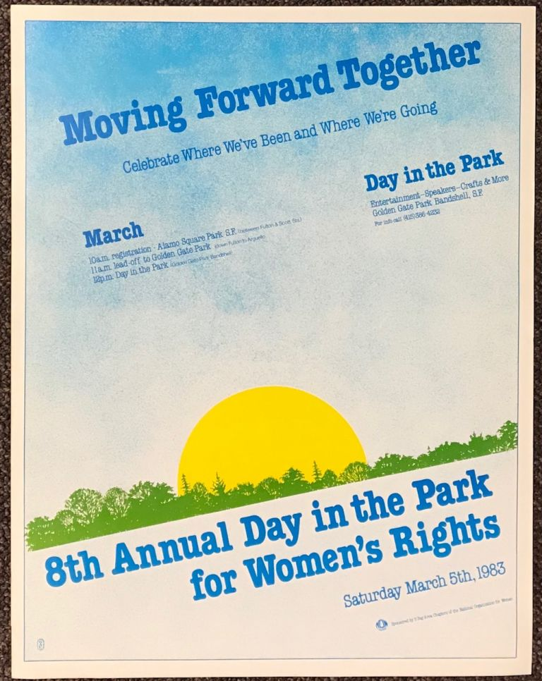Moving Forward Together: Celebrate Where We've Been and Where We're Going [poster]. Five Bay Area Chapters of the National Organization for Women.