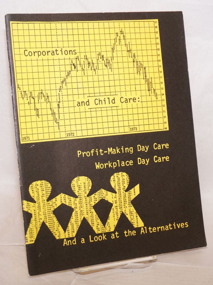 Corporations and child care: profit-making day care, workplace day care and a look at the alternatives. Cookie Avrin.