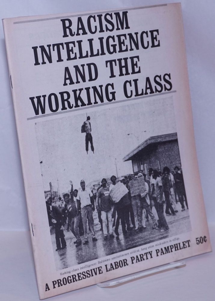 Racism, intelligence and the working class. Progressive Labor Party.