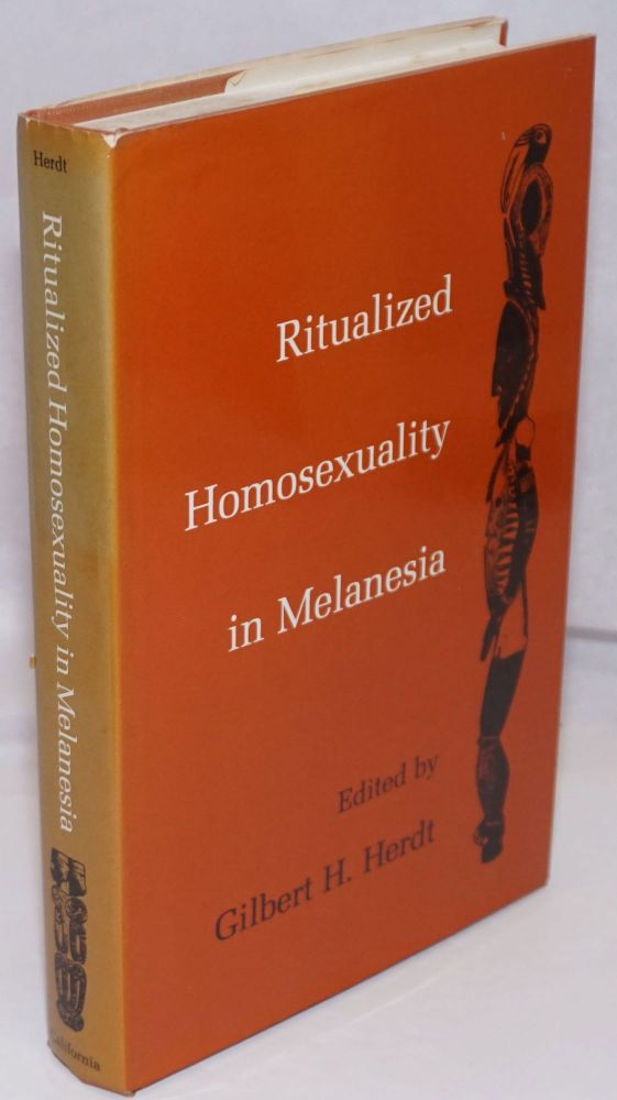 Ritualized homosexuality in Melanesia. Gilbert H. Herdt.