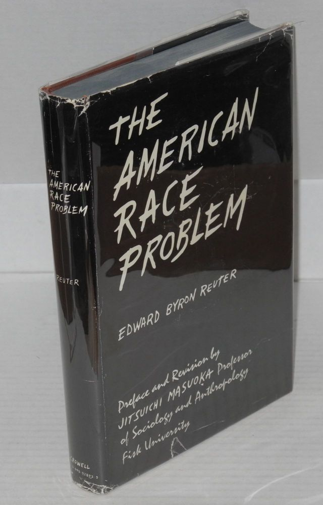 The American race problem; preface to the third edition by Jitsuichi Masuoka. Reuter, ron.
