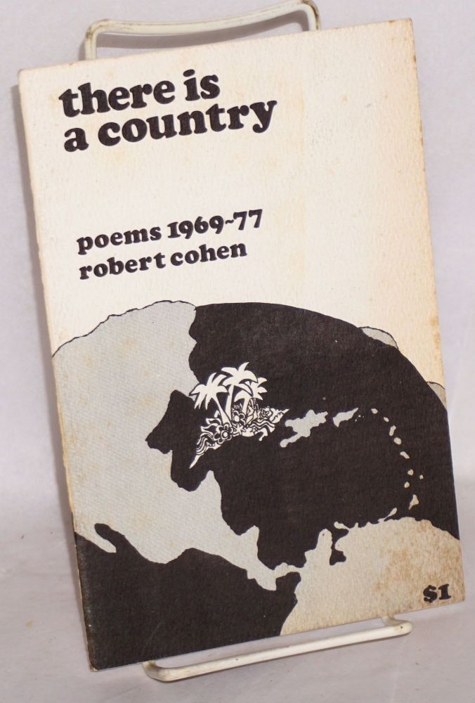 There Is a Country: Poems 1969-77. Robert Cohen.